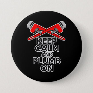 Keep Calm and Plumb on Pinback Button