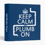 Keep Calm and Plumb On (plumber/plumbing) Binder