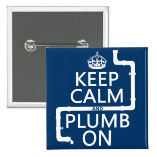Keep Calm and Plumb On (plumber/plumbing) Buttons