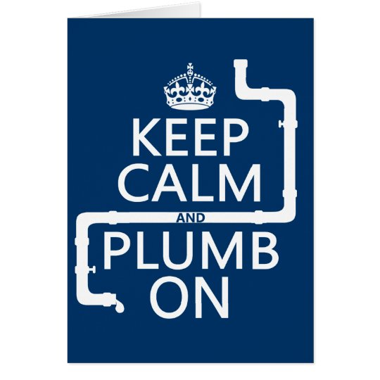 Keep Calm and Plumb On (plumber/plumbing) Card