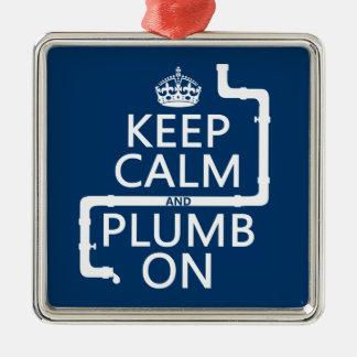 Keep Calm and Plumb On (plumber/plumbing) Metal Ornament