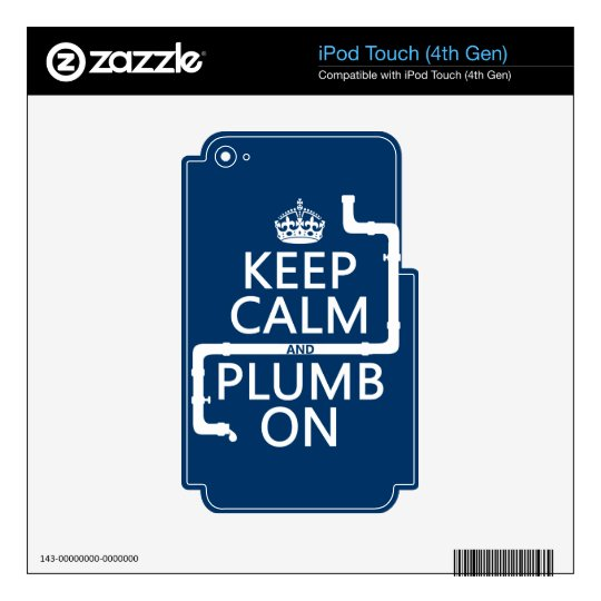 Keep Calm and Plumb On (plumber/plumbing) Skins For iPod Touch 4G
