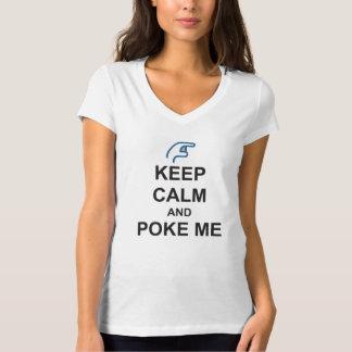 KEEP CALM and POKE ME funny Social joke FACEBOOK Tee Shirt