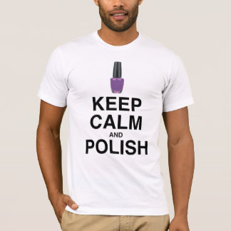 KEEP CALM AND POLISH! T-Shirt