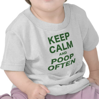 Keep Calm and Poop Often Tees