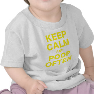 Keep Calm and Poop Often T Shirt