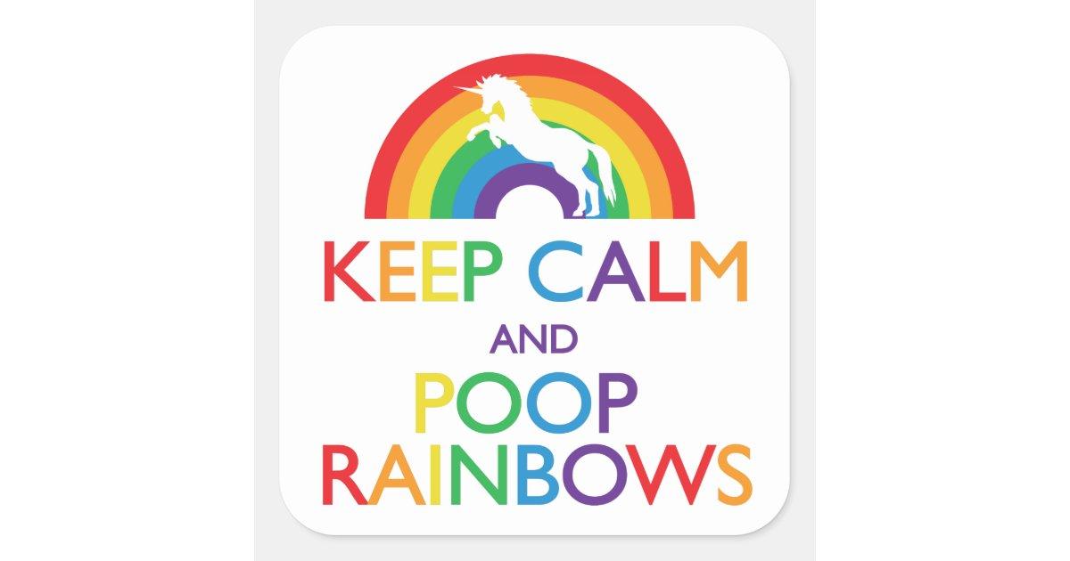 Keep Calm and Poop Rainbows Unicorn Square Sticker | Zazzle