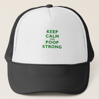 Keep Calm and Poop Strong Trucker Hat