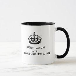 KEEP CALM AND PORTUGUESE ON MUG