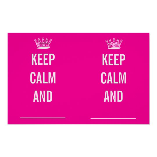 KEEP CALM AND ... POSTER