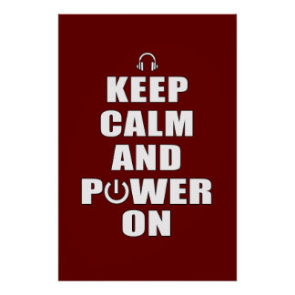 Keep Calm and Power On Poster