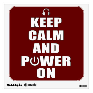 Keep Calm and Power On Wall Decal
