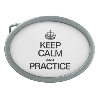 KEEP CALM AND PRACTICE BELT BUCKLE