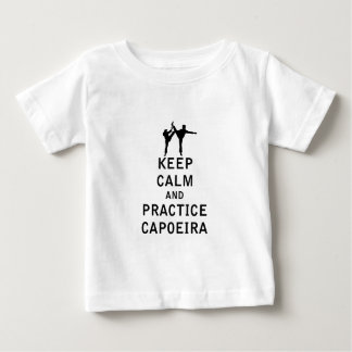 Keep Calm and Practice Capoeira Baby T-Shirt
