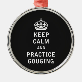 Keep Calm and Practice Gouging Metal Ornament