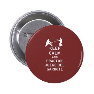 Keep Calm and Practice Juego del Garrote Pinback Button