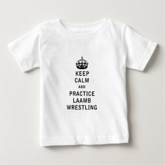 Keep Calm and Practice Laamb Wrestling Baby T-Shirt
