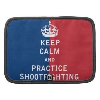 Keep Calm and Practice Shootfighting Folio Planner