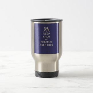 Keep Calm and Practice Vale Tudo 15 Oz Stainless Steel Travel Mug