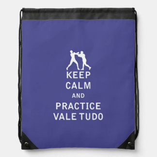 Keep Calm and Practice Vale Tudo Drawstring Bag