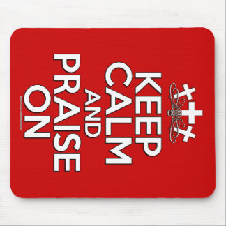Keep Calm and Praise On Mouse Pad