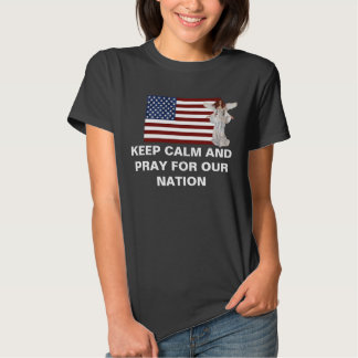 Keep Calm and Pray for Our Nation T Shirt