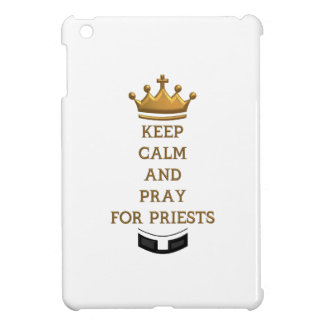 Keep Calm and Pray for Priests Case For The iPad Mini