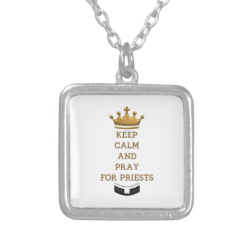 Keep Calm and Pray for Priests Custom Jewelry