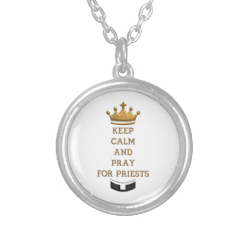 Keep Calm and Pray for Priests Personalized Necklace