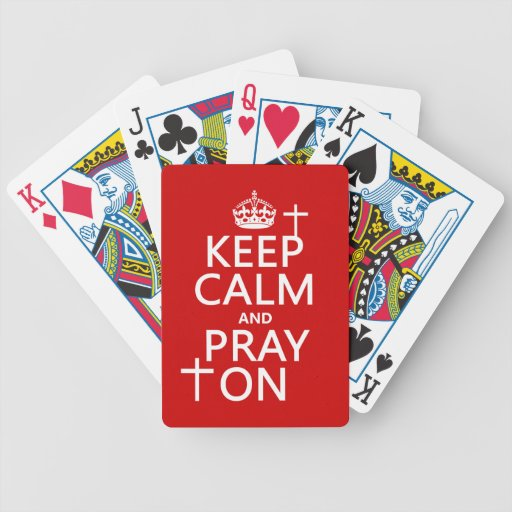 Keep Calm and Pray On - all colors available Bicycle Playing Cards