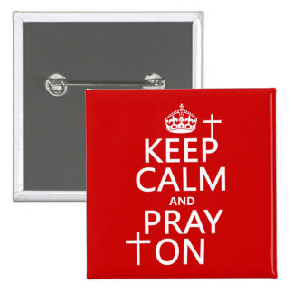 Keep Calm and Pray On - all colors available Pinback Buttons