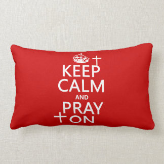 Keep Calm and Pray On - all colors available Lumbar Pillow