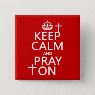 Keep Calm and Pray On - all colors available Pinback Button