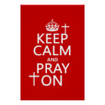 Keep Calm and Pray On - all colors available Poster