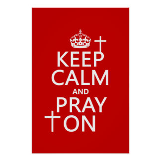 Keep Calm and Pray On - all colors available Print