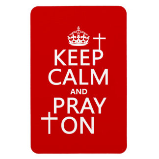 Keep Calm and Pray On - all colors available Flexible Magnets