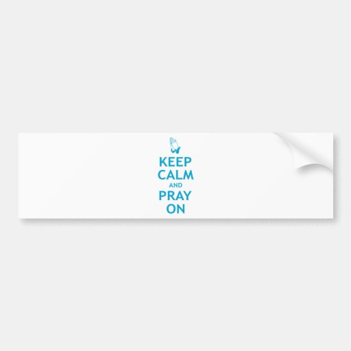 Keep Calm and Pray On Bumper Stickers