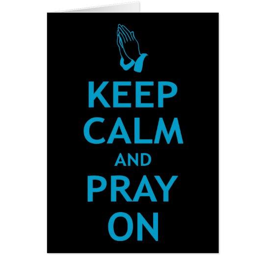 Keep Calm and Pray On Card