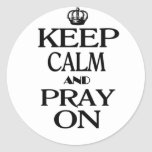 Keep Calm and Pray On Classic Round Sticker
