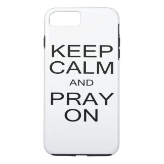 Keep Calm and Pray On iPhone 7 Plus Case