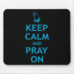 Keep Calm and Pray On Mousepads