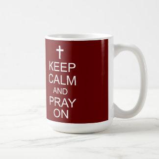 Keep Calm and PRAY On Mug