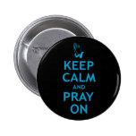 Keep Calm and Pray On Pin