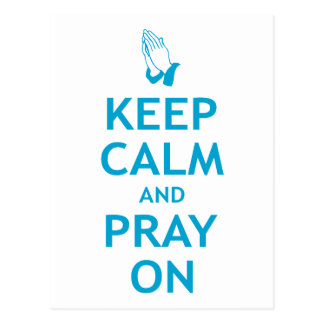 Keep Calm and Pray On Post Cards