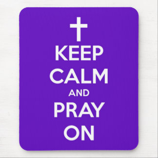 Keep Calm and Pray On Purple Mouse Pad
