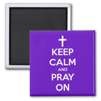 Keep Calm and Pray On Purple Square Magnet
