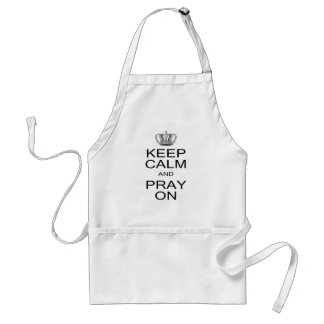 Keep Calm and Pray On with Royal Crown Inspiration Adult Apron