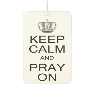 Keep Calm and Pray On with Royal Crown Inspiration Air Freshener