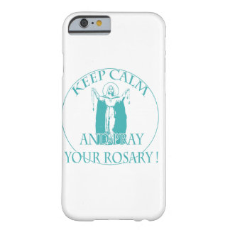 KEEP CALM AND PRAY YOUR ROSARY BY EKLEKTIX. BARELY THERE iPhone 6 CASE