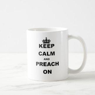 KEEP CALM AND PREACH ON CLASSIC WHITE COFFEE MUG